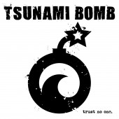 Tsunami Bomb Trust No One