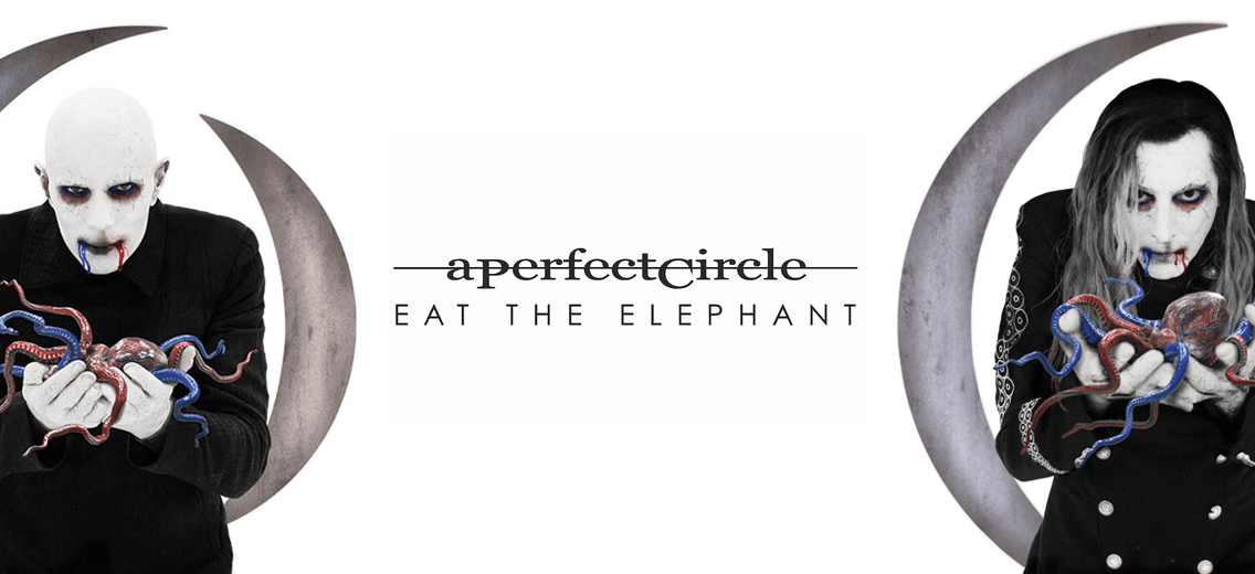 A Perfect Circle New Album Quot Eat The Elephant Quot To Be