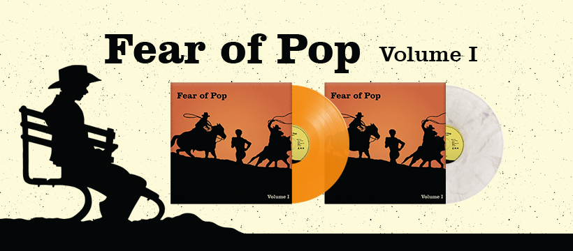 Fear of Pop - Volume I vinyl